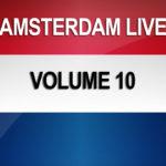 Amsterdam Live Volume 10