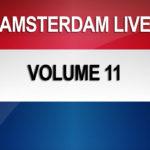 Amsterdam Live Volume 11