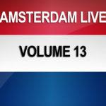 Amsterdam Live Volume 13